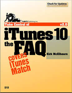 Take Control of iTunes 10: The FAQ 2.0